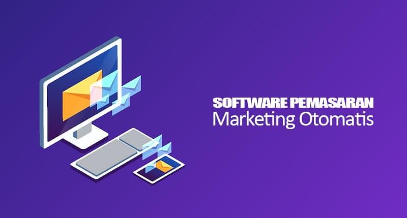 Software Pemasaran Marketing Otomatis Solusi Tepat Dalam Berbisnis